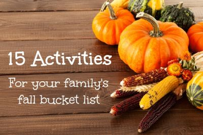 15 Activities For Your Family's Fall Bucket List